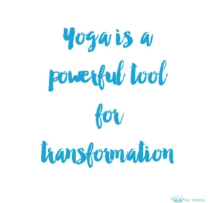 Yoga is a powerful tool for transformation